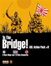 ASL Action Pack 9 : To the Bridge