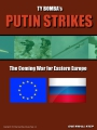 Putin Strikes: The Coming War for Eastern Europ