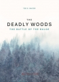 The Deadly Woods: The Battle of the Bulge (ziplock)