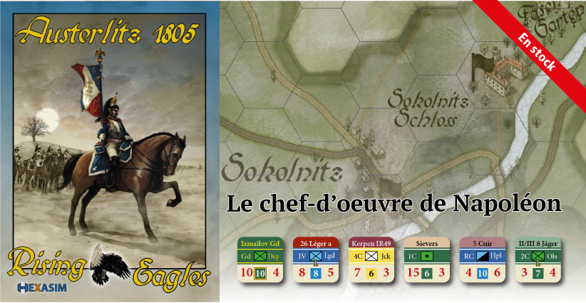 <a href='//www.hexasim.com/fr/1860-Austerlitz-1805-Rising-eagles.html'>Disponible dès maintenant !</a>